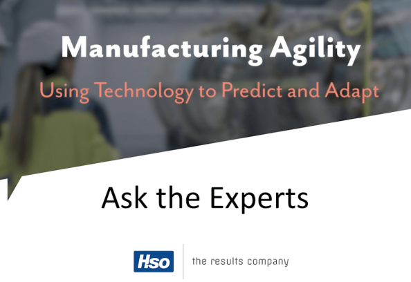 HSO Ask the Experts - Manufacturing Agility